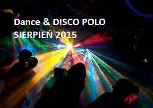 Disco polo 2015: koncerty i imprezy disco i disco polo w Polsce planowane na sierpień 2015