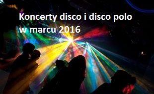 Disco polo 2016: koncerty i imprezy w Polsce planowane na marzec 2016