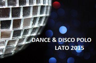Kalendarium imprez disco Lato 2015: muzyka disco i disco polo, koncerty, festiwale i imprezy disco polo, taneczne lato w Polsce!