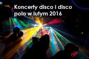 Disco polo 2016: koncerty i imprezy w Polsce planowane na luty 2016