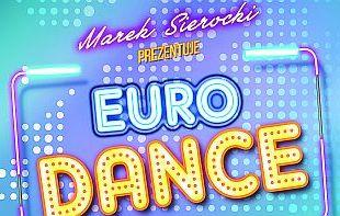 """Już jest najnowsza składanka z cyklu """"Marek Sierocki Prezentuje"""": Euro Dance!"""